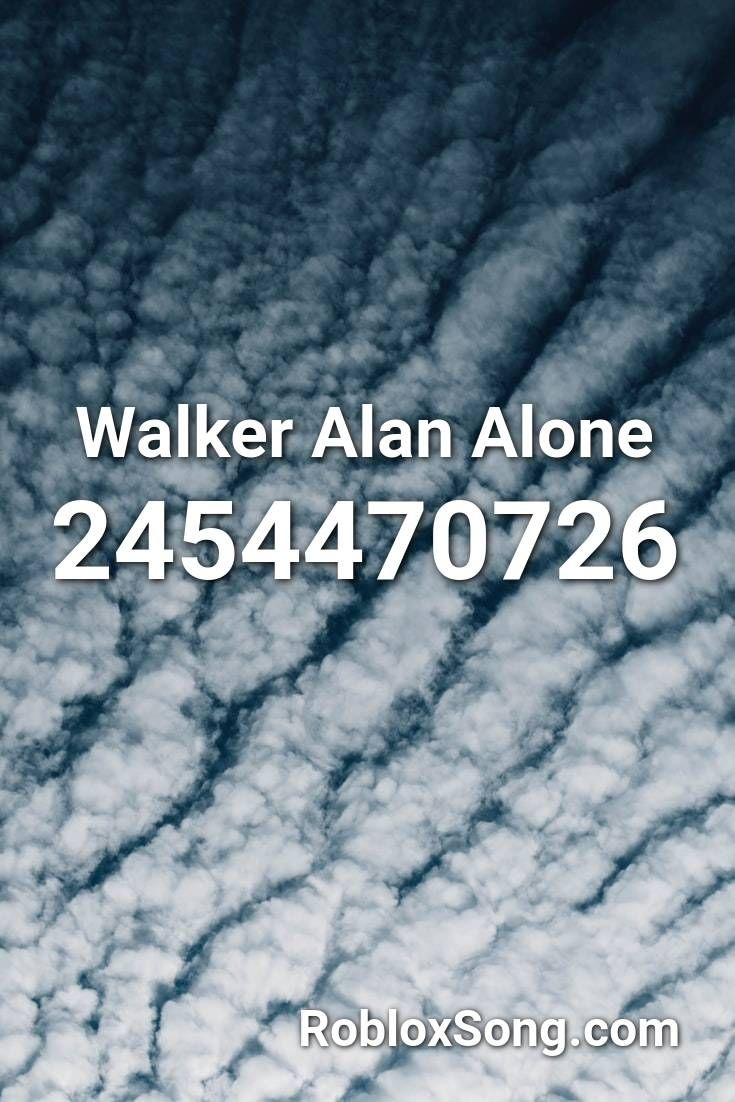 Walker Alan Alone Roblox ID Roblox Music Codes in 2020