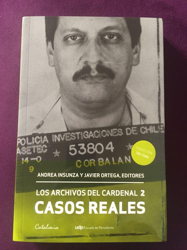 Los Archivos del Cardenal 2 Casos Reales. Insulza, Andrea - Ortega, Javier. Catalonia, Santiago, 2014