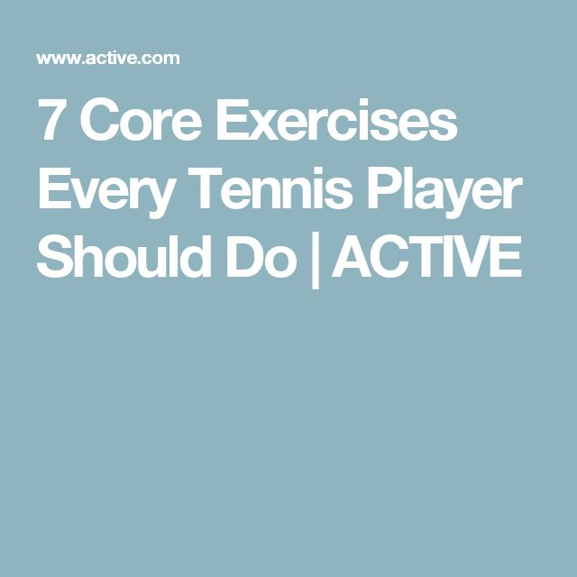 7 Core Exercises Every Tennis Player Should Do | ACTIVE