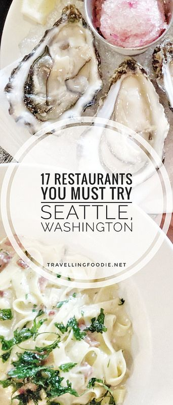 17 Restaurants You Must Try In Seattle, Washington including Sushi Kashiba, Pike Place Chowder, Taylor Shellfish, Art of the Table, Shiro's Sushi, Le Panier Bakery, Isarn Thai Soul Kitchen.