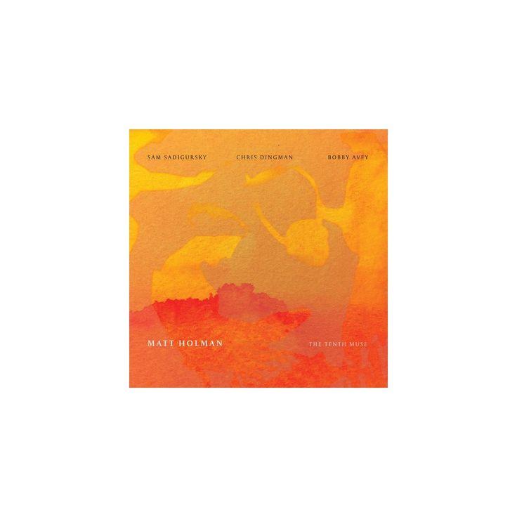 Holman & Holman & Sadigursky & Dingman - Matt Holman: Tenth Muse (CD)