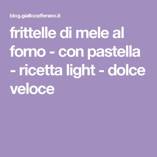 frittelle di mele al forno - con pastella - ricetta light - dolce veloce