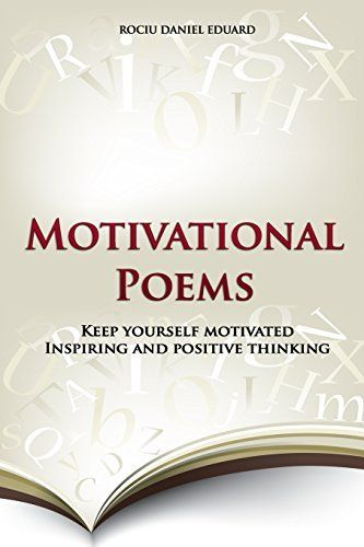 Motivational Poems: Keep yourself motivated. Inspiring and positive thinking (Ultimate Inspirational Collection) (Volume 2), http://www.amazon.com/dp/1499658435/ref=cm_sw_r_pi_awdm_F7rGwb1139J9S