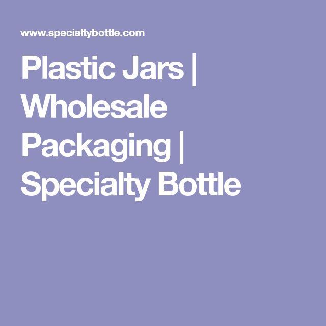 Plastic Jars   Wholesale Packaging   Specialty Bottle
