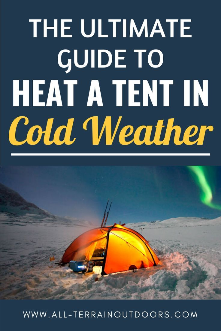 How To Heat A Tent In Cold Weather: The Ultimate Guide in ...