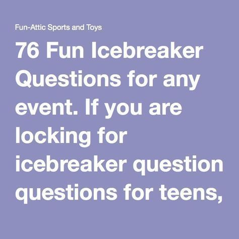 funny dating icebreaker questions Is conversation frozen in your class grab your ice pick here are 7 fresh, fun esl icebreakers that will get your students talking in english.