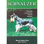Livro - Schnauzer: Cuidados, Reprodução, Criação, Doenças