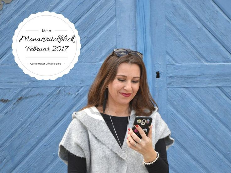 CASTLEMAKER Lifestyle-Blog - Monatsrückblick Februar 2017 - die Highlights - CASTLEMAKER Lifestyle-Blog