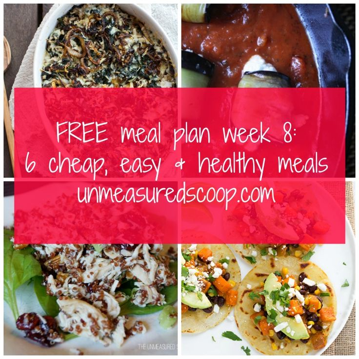 FREE Meal Plan Week 8: 6 Easy, Cheap & Healthy Meals + Grocery List   The Unmeasured Scoop