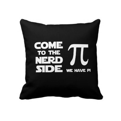 Come to the nerd side we have Pi.  A cool throw pillow for the math wiz bedroom or dorm. store link for this pillow: http://www.zazzle.com/come_to_the_nerd_side_we_have_pi_pillow-189739622686989764