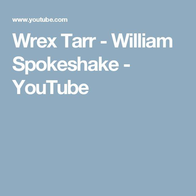 Wrex Tarr - William Spokeshake - YouTube