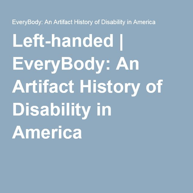 Left-handed | EveryBody: An Artifact History of Disability in America