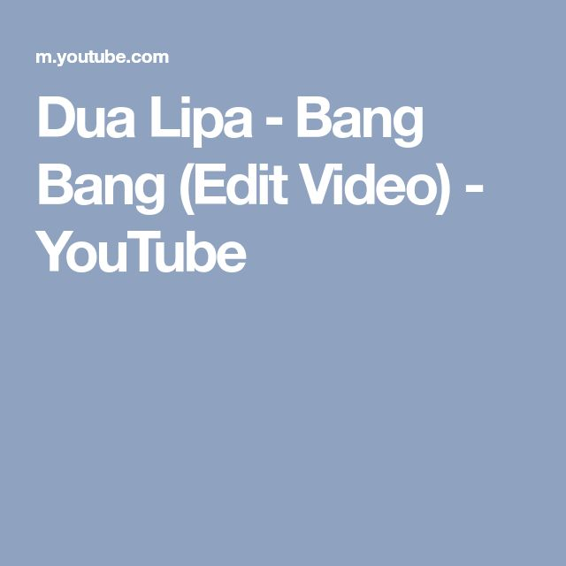 Dua Lipa ‒ Bang Bang (Edit Video) - YouTube