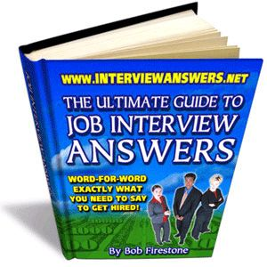 The Ultimate Guide to Job Interview Answers 2012
