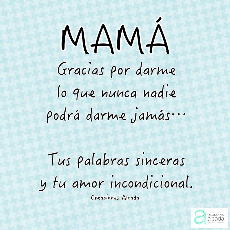 Frases, pensamientos y citas  Para mama  Día de las madres  Síguenos ... Facebook: creaciones Alcada  Twitter: alcada_2014