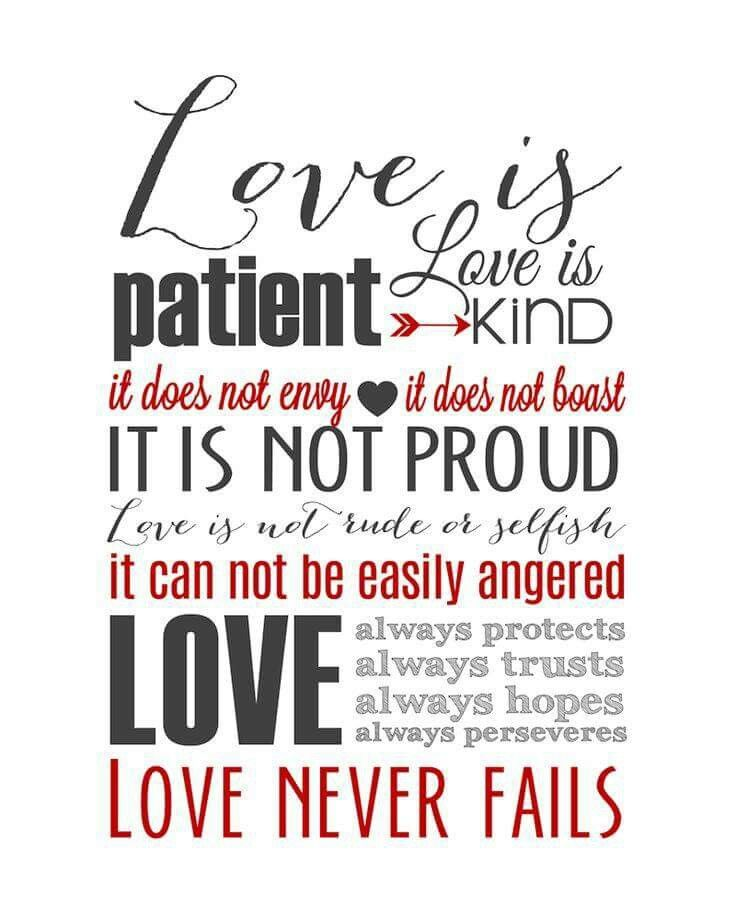 Love is patient. .one of my favorite bible versus
