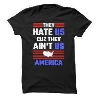 They Hate Us Cuz They Aint Us America