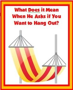 If a man asks you to hang out, find out what he really means   #understandingmen    http://nevertoolate.biz/2015/05/27/understanding-men-hanging-out/