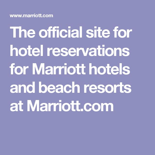 The Official Site For Hotel Reservations Marriott Hotels And Beach Resorts At