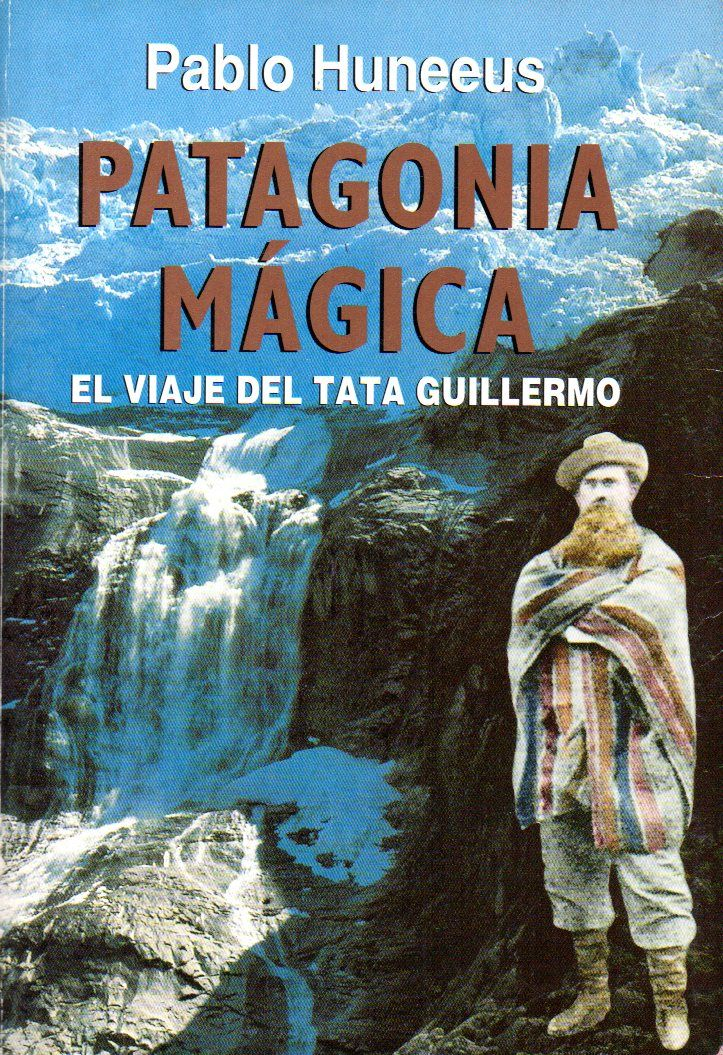 Patagonia Mágica - Pablo Huneeus