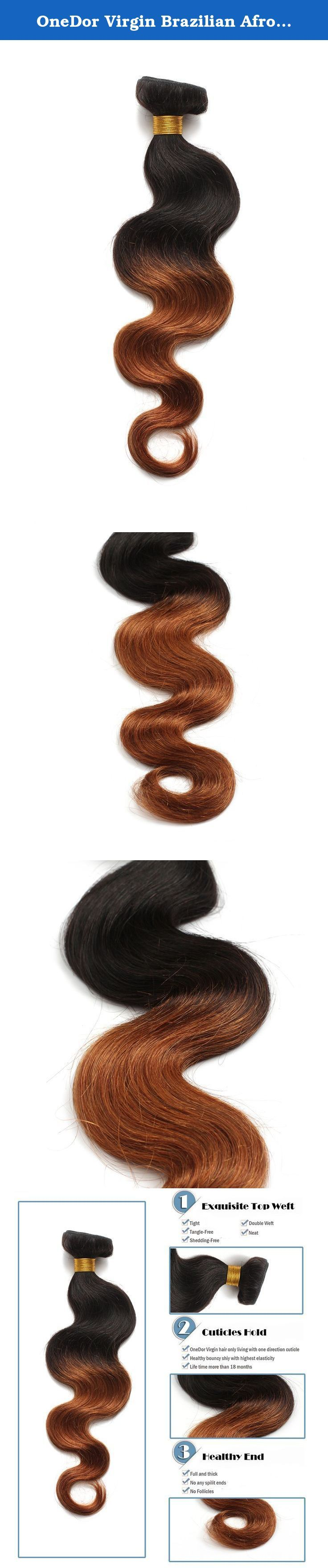 """OneDor Virgin Brazilian Afro Remy Human Hair Extensions Unprocessed Natural Black Hair Weft Hair Weaving 100g/Bundle (1 Bundle 12"""", Body Wave Ombre TwoTone 1B/30#). This OneDor hair is 100% real virgin human hair without processing, no artificial or non-human hair mixed in. This two-tone ombre hair is glamorous and stylish, can be worn in a multitude of styles: the characteristic natural soft wavy pattern, curled, or straight. Each piece weighs 95-100 grams (3.35-3.52 oz). Normally 3…"""