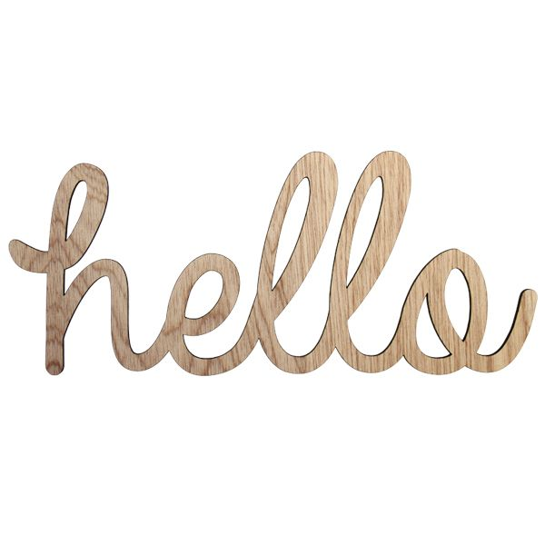 HELLO SIGN - The Hello sign is perfect to rest up against a vase or put up on the wall. Handmade from laser cut recycled plywood it can be painted or varnished or left in its raw finish.