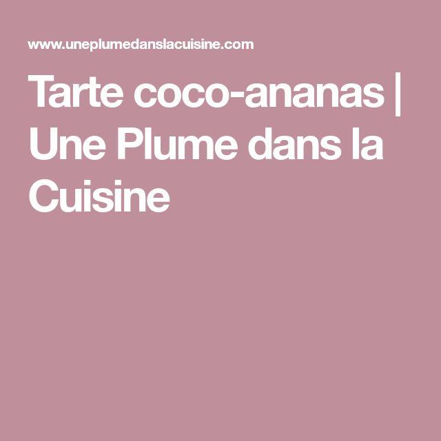 Tarte coco-ananas | Une Plume dans la Cuisine