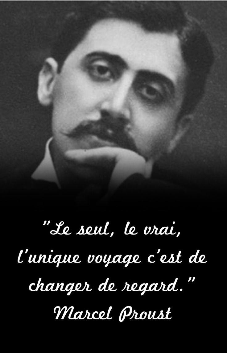 «  Le seul, le vrai, l'unique voyage c'est de changer de regard » Marcel Proust