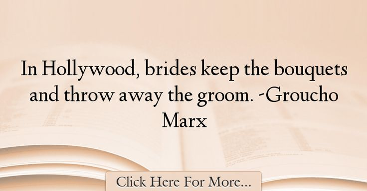 Groucho Marx Quotes About Wedding - 72537