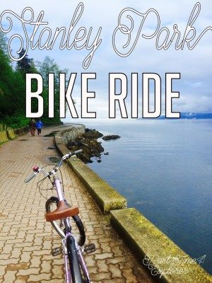 When all you have are a few hours on a Vancouver morning, how better to spend it than on a Stanley Park bike ride?