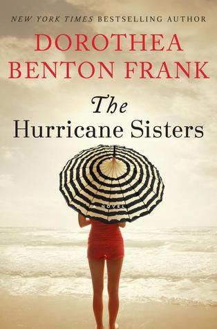 10 Books to Read Lying on the Beach... Or If You Wish You Were|XOXO After Dark    I loved Dorothea Benton Frank's The Hurricane Sisters