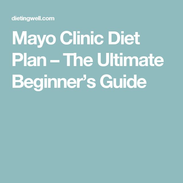 Mayo Clinic Diet Plan – The Ultimate Beginner's Guide