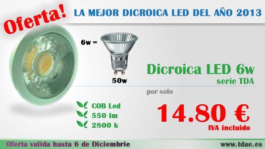 Tenemos una nueva oferta, válida hasta el 6 de diciembre: Dicroica LED cob 6w. Usted puede comprar o recomendar Dicroica LED: http://tdae.es/dicroicas-led/13-dicroica-6w-serie-tda-led.html