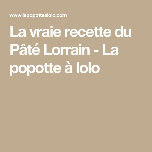 La vraie recette du Pâté Lorrain - La popotte à lolo