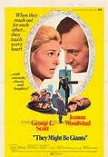 They Might Be Giants (1971). [G] 98 mins. Starring: George C. Scott, Joanne Woodward, Jack Gilford, Al Lewis, Rue McClanahan, Eugene Roche, James Tolkan, Paul Benedict, M. Emmet Walsh and Louis Zorich