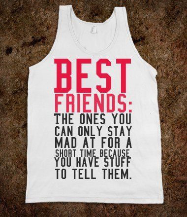Protego. Best friends: The ones you can only stay mad at for a short time because you have stuff to tell them