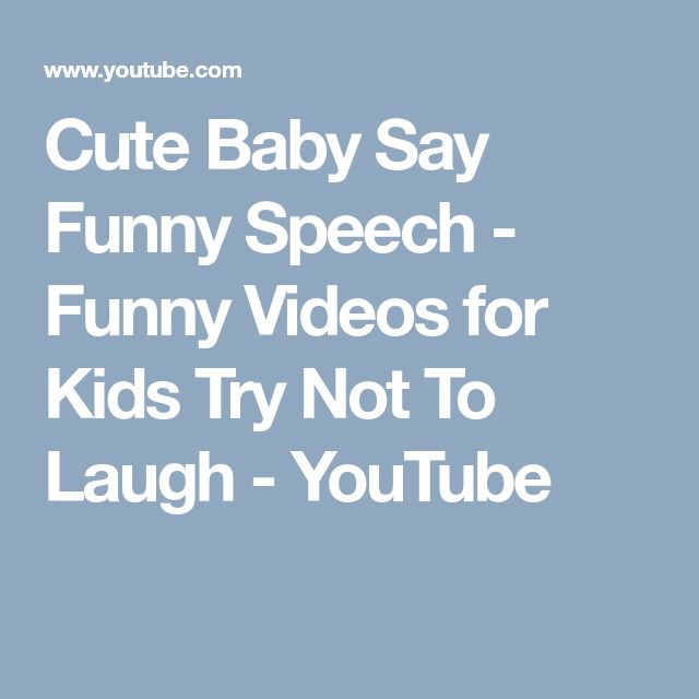 Cute Baby Say Funny Speech - Funny Videos for Kids Try Not To Laugh - YouTube