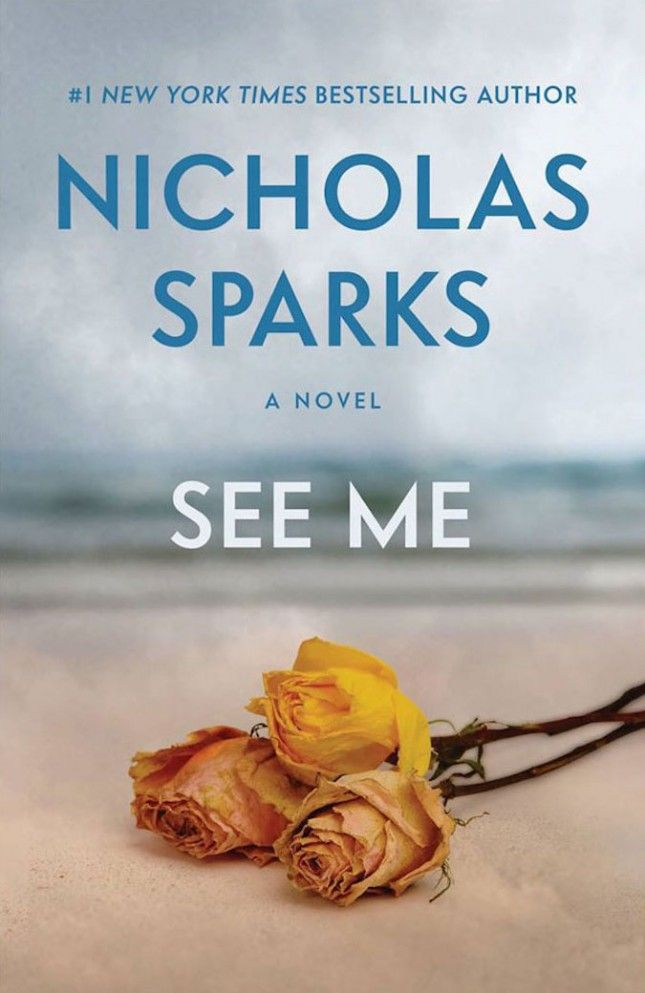 Looking for a good love story? Read See Me by Nicholas Sparks.