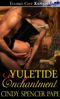 <3 <3 <3 <3 Yuletide Enchantment by Cindy Spencer Pape - Got Romance! Reviews
