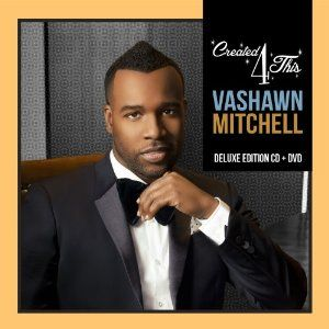 Gospel Music Artist, VaShawn Mitchell comes out with his new hit album, 'Created 4 This,' hopefully, there is some anointing on...