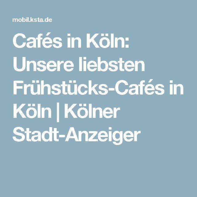 Cafés in Köln: Unsere liebsten Frühstücks-Cafés in Köln | Kölner Stadt-Anzeiger