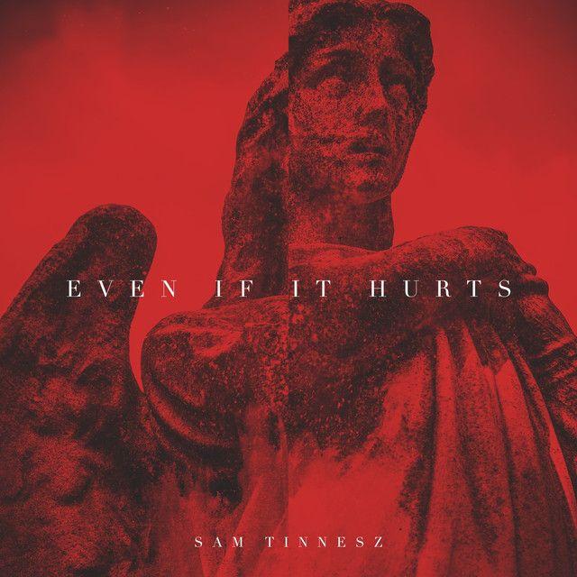 Even If It Hurts | Sam Tinnesz | http://ift.tt/2vs0lRB | Added to: http://ift.tt/2fMNbd9 #indie #spotify