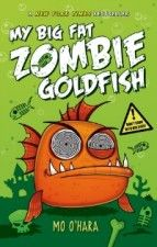My Big Fat Zombie Goldfish 143x225 New Chapter Books for Summer Reading, Ages 6   18
