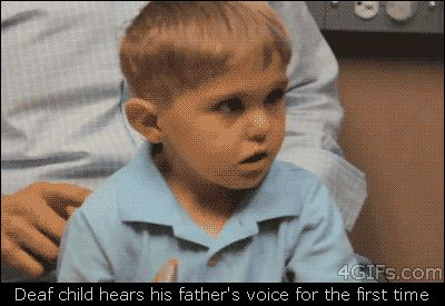 Deaf child hears his father's voice for the first time - I'll just be in tears from how sweet this is for the next three days. Don't mind me.