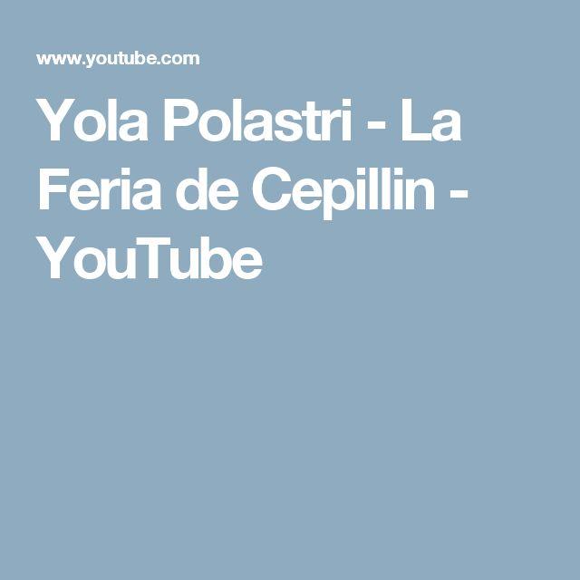 Yola Polastri - La Feria de Cepillin - YouTube
