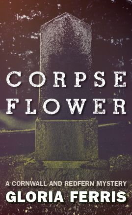 Corpse Flower Mystery Novel by Gloria Ferris