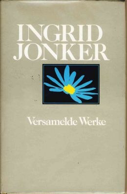 Ingrid Jonker ~ Collected Works, Third Edition, 1993