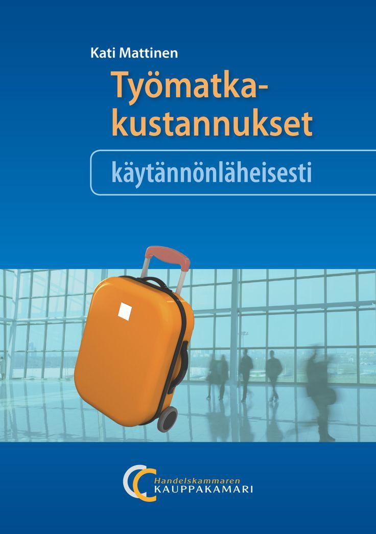 Työmatkakustannukset käytännönläheisesti, 9€ (39.00 € +alv 10%) Kati Mattinen