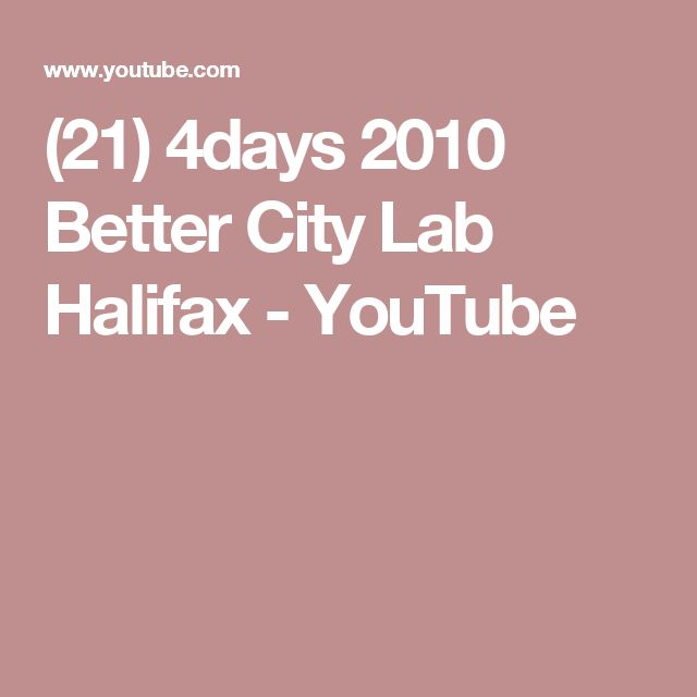 (21) 4days 2010 Better City Lab Halifax - YouTube