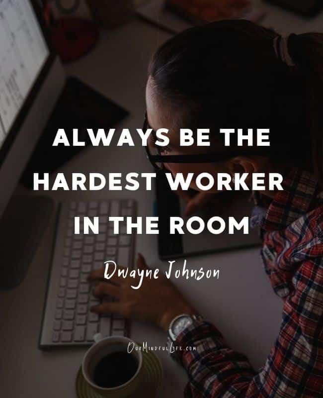 51 Motivational Work Quotes When You Don T Feel Like Working